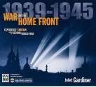War on the Home Front - Juliet Gardiner
