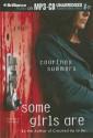 Some Girls Are - Courtney Summers, Katie Schorr