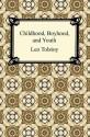 Childhood, Boyhood, and Youth - Leo Tolstoy, C. J. Hogarth
