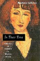 In Their Time: A History of Feminism in Western Society - Marlene LeGates