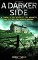 A Darker Side (A Jill Kennedy and DCI Max Trentham Mystery #2) - Shirley Wells