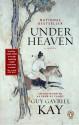Under Heaven - Guy Gavriel Kay