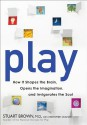 Play: How It Shapes the Brain, Opens the Imagination, and Invigorates the Soul - Stuart Brown, Christopher Vaughan