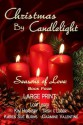 Christmas by Candlelight (Seasons of Love: Book 4) LARGE PRINT - Lori Leger, Kim Hornsby, Trish F Leger