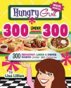Hungry Girl 300 Under 300: 300 Breakfast, Lunch & Dinner Dishes Under 300 Calories - Lisa Lillien
