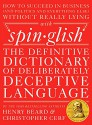 Spinglish: The Definitive Dictionary of Deliberately Deceptive Language - Christopher Cerf, Henry Beard