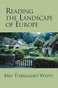 Reading the Landscape of Europe - May Theilgaard Watts