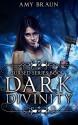 Dark Divinity: A Cursed Book - Amy Braun