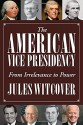 The American Vice Presidency: From Irrelevance to Power - Jules Witcover