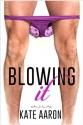 Blowing It - Kate Aaron