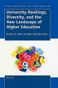 University Rankings, Diversity, and the New Landscape of Higher Education - Barbara M. Kehm, Bjrn Stensaker