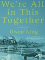 We're All in This Together - Owen King