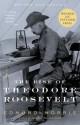 The Rise of Theodore Roosevelt - Edmund Morris