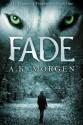 Fade - A.K. Morgen