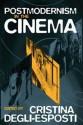 Postmodernism in the Cinema - Cristina Degli-Esposti