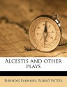 Alcestis and Other Plays - Euripides, Robert Potter