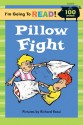 I'm Going to Read® (Level 2): Pillow Fight - Harriet Ziefert, Richard Rossi