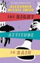 The Right Attitude to Rain (Sunday Philosophy Club, #3) - Alexander McCall Smith