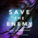 Save the Enemy - Arin Greenwood, Andi Arndt
