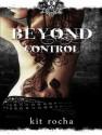 Beyond Control - Kit Rocha, Lucy Malone