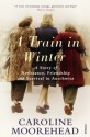 A Train in Winter: A Story of Resistance, Friendship and Survival in Auschwitz - Caroline Moorehead