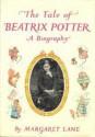 The Tale of Beatrix Potter: A Biography - Margaret Lane
