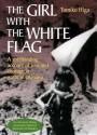 The Girl with the White Flag - Tomiko Higa, Dorothy Britton