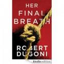 Her Final Breath (The Tracy Crosswhite Series Book 2) - Robert Dugoni