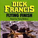 Flying Finish - Tony Britton, Dick Francis