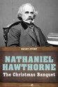The Christmas Banquet: Short Story - Nathaniel Hawthorne