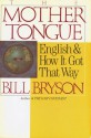 The Mother Tongue - Bill Bryson
