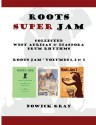 Roots Super Jam: Collected West African and Diaspora Drum Rhythms - Nowick Gray