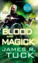 Blood and Magick - James R. Tuck