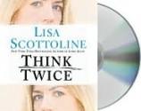 Think Twice - Lisa Scottoline, Jennifer Van Dyck