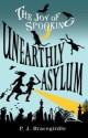Unearthly Asylum. P.J. Bracegirdle - P.J. Bracegirdle