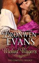 Wicked Wagers; The Complete Trilogy - Bronwen Evans