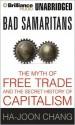 Bad Samaritans: The Myth of Free Trade and the Secret History of Capitalism - Ha-Joon Chang