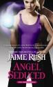 Angel Seduced - Jaime Rush