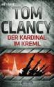 Der Kardinal im Kreml: Thriller (German Edition) - Tom Clancy, Hardo Wichmann