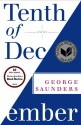 Tenth of December: Stories - George Saunders