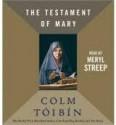 The Testament of Mary - Colm Tóibín, Meryl Streep