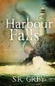 Harbour Falls - S.R. Grey