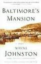 Baltimore's Mansion: A Memoir - Wayne Johnston