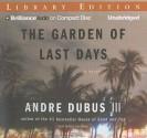The Garden Of Last Days: A Novel - Andre Dubus III, Dan John Miller