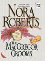 The MacGregor Grooms (MacGregors #10) - Nora Roberts