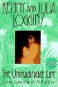 The Unimaginable Life: Lessons Learned on the Way to Love - Kenny Loggins