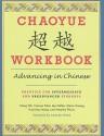 Chaoyue Chaoyue Workbook: Advancing in Chinese: Practice for Intermediate and Preadvanced Students - Yeh Meng, Yuanchao Meng, Amanda Wood, Mei-Ju Hwang, Frances Yufen Lee Mehta, Natasha Pierce