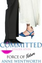 Committed, Episode 7: Force of Nature - Nicole Ciacchella, Elizabeth Darcy, Anne Wentworth