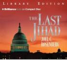 The Last Jihad - Joel C. Rosenberg, Dick Hill