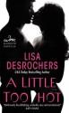 A Little Too Hot - Lisa Desrochers